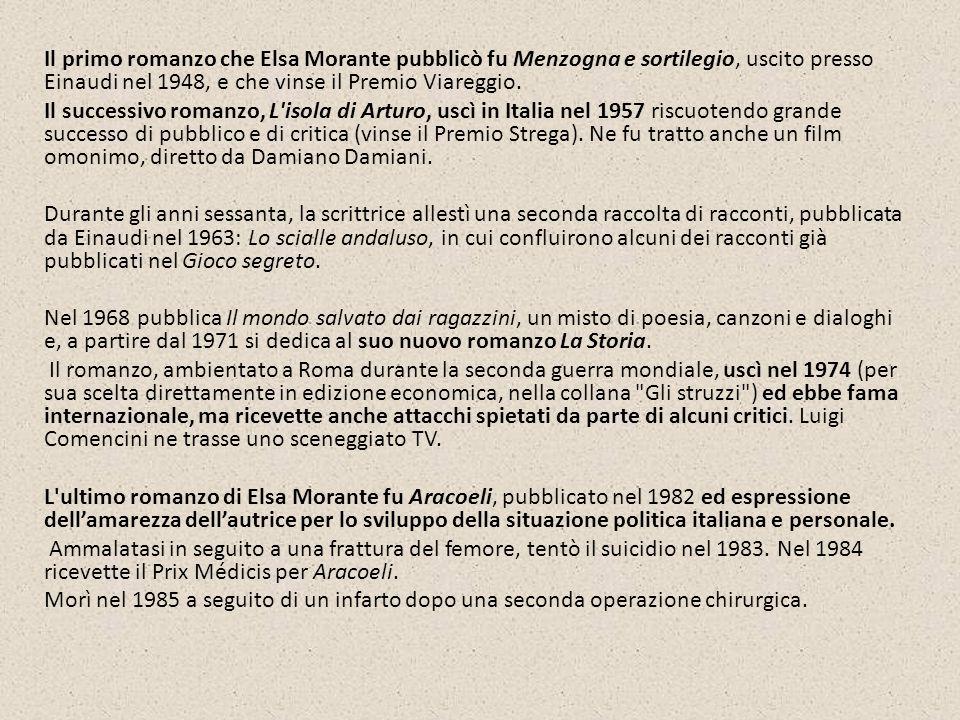 Il primo romanzo che Elsa Morante pubblicò fu Menzogna e sortilegio, uscito presso Einaudi nel 1948, e che vinse il Premio Viareggio.