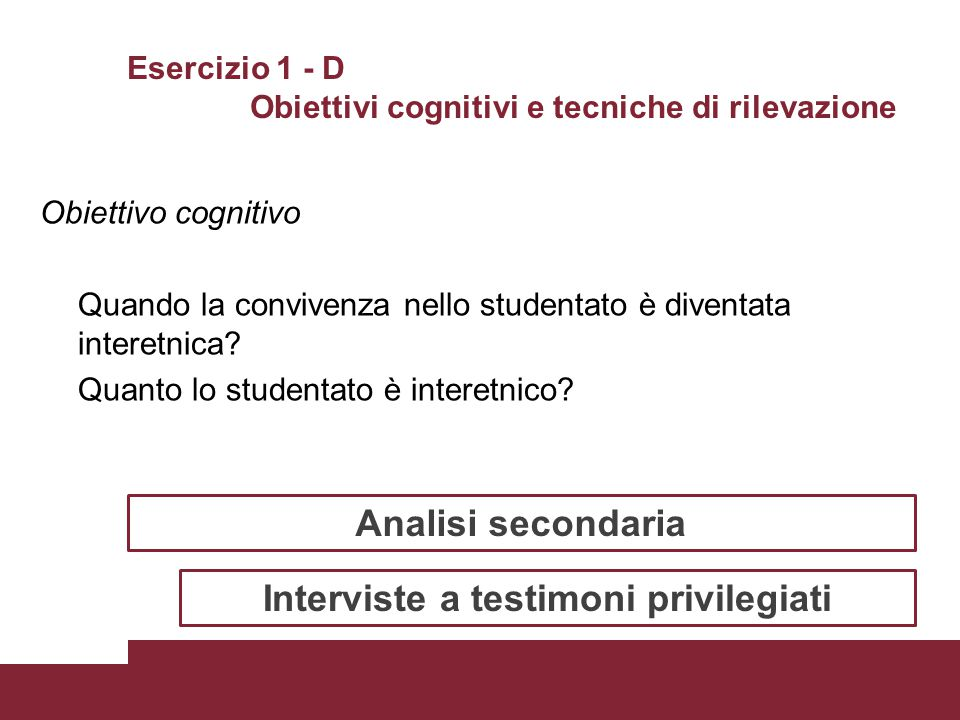 Esercizio 1 - D Obiettivi cognitivi e tecniche di rilevazione