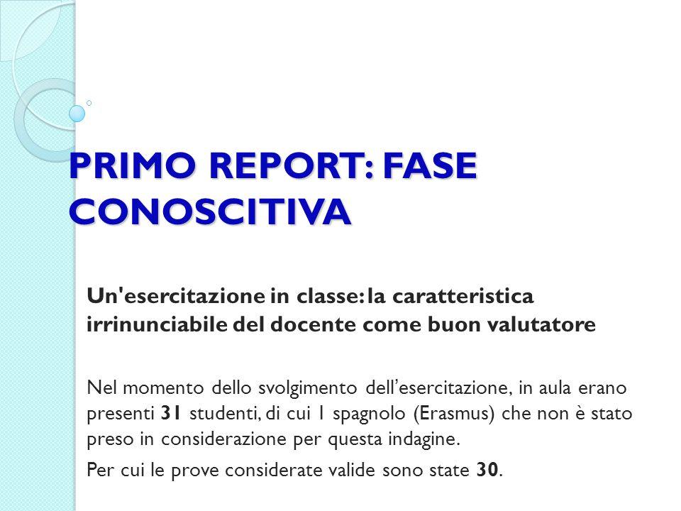 PRIMO REPORT: FASE CONOSCITIVA