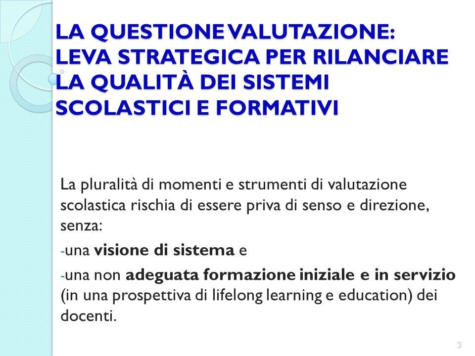 LA QUESTIONE VALUTAZIONE: LEVA STRATEGICA PER RILANCIARE LA QUALITÀ DEI SISTEMI SCOLASTICI E FORMATIVI
