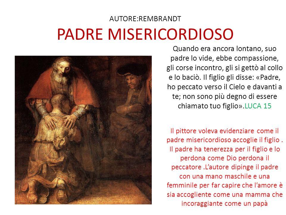 AUTORE:REMBRANDT PADRE MISERICORDIOSO