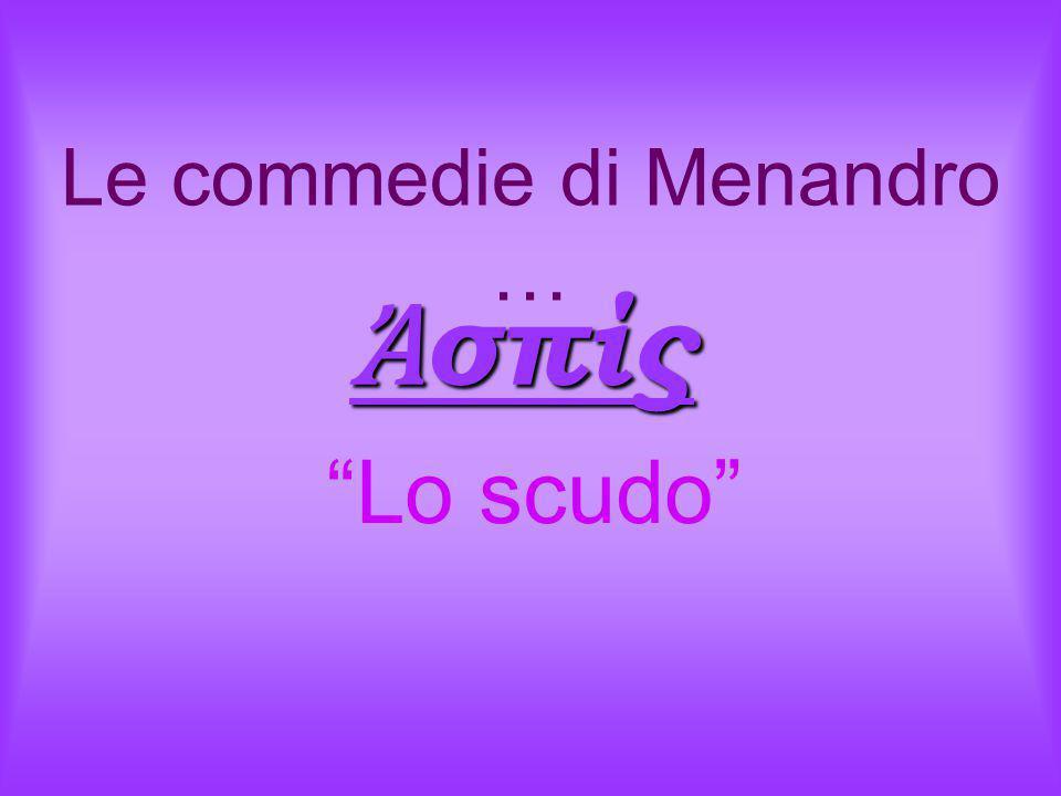 Le commedie di Menandro …