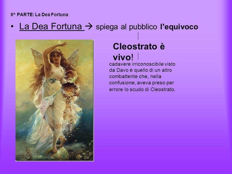 II^ PARTE: La Dea Fortuna