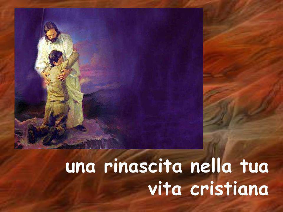 una rinascita nella tua vita cristiana