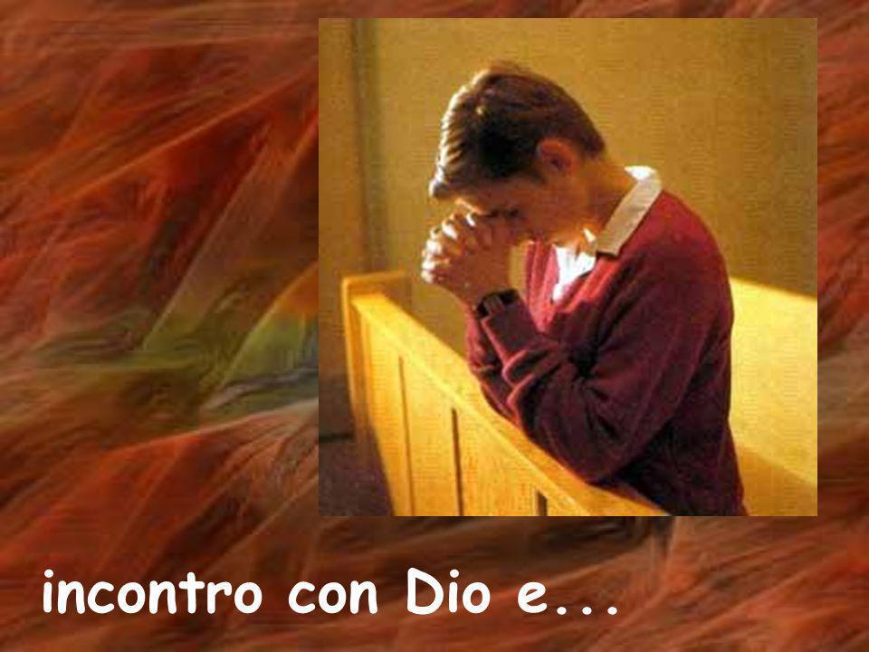 incontro con Dio e...