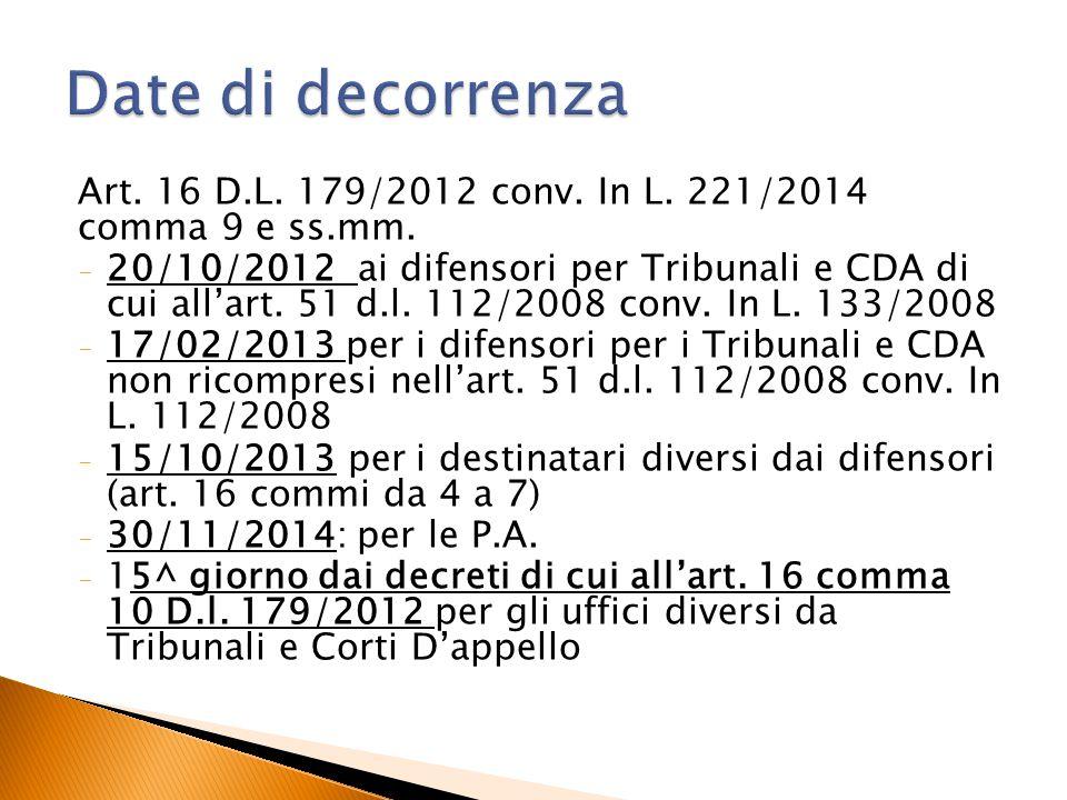 Date di decorrenza Art. 16 D.L. 179/2012 conv. In L. 221/2014 comma 9 e ss.mm.