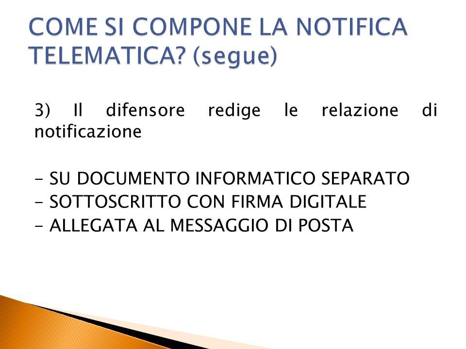 COME SI COMPONE LA NOTIFICA TELEMATICA (segue)