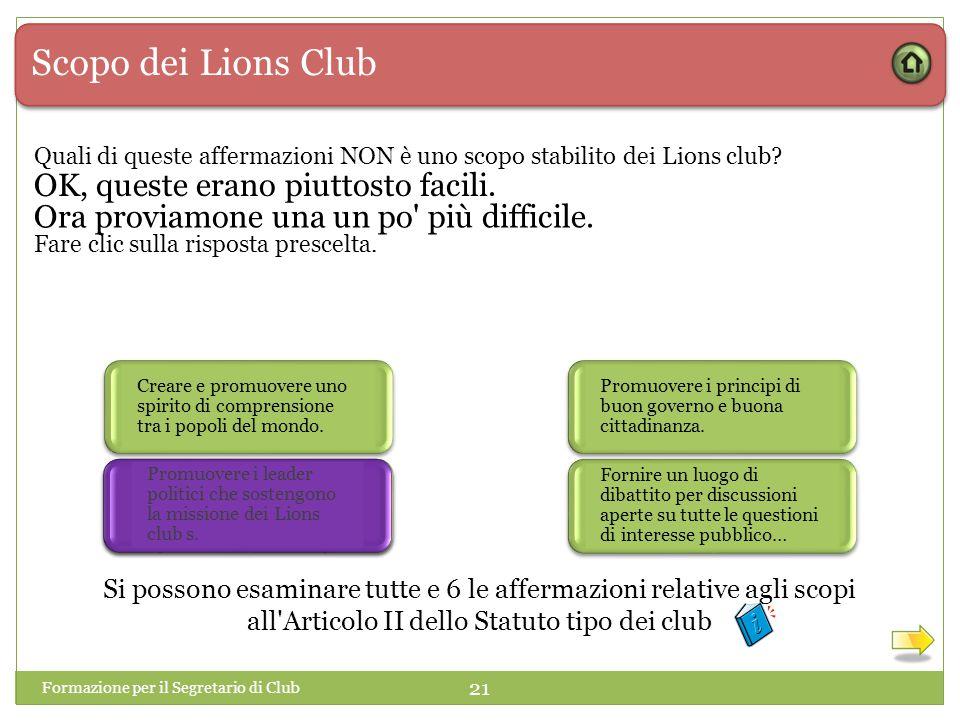 Scopo dei Lions Club OK, queste erano piuttosto facili.