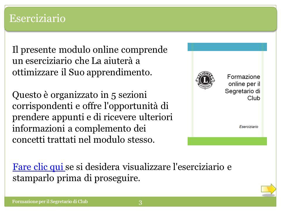 Eserciziario Il presente modulo online comprende un eserciziario che La aiuterà a ottimizzare il Suo apprendimento.