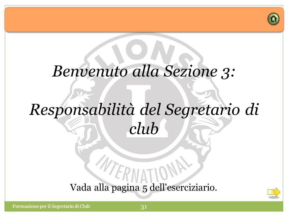 Benvenuto alla Sezione 3: Responsabilità del Segretario di club