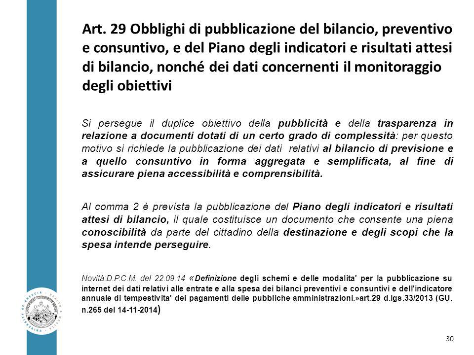 Art. 29 Obblighi di pubblicazione del bilancio, preventivo e consuntivo, e del Piano degli indicatori e risultati attesi di bilancio, nonché dei dati concernenti il monitoraggio degli obiettivi