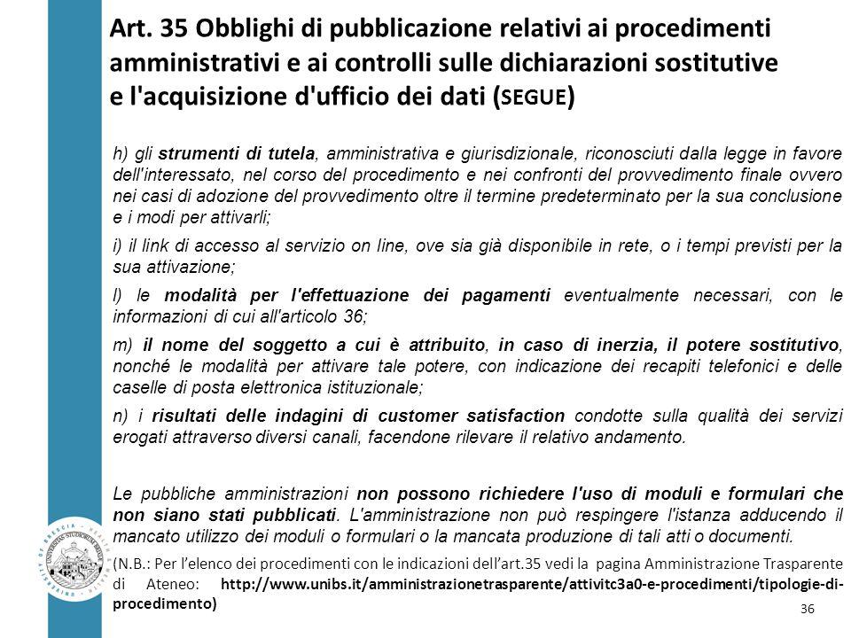 Art. 35 Obblighi di pubblicazione relativi ai procedimenti amministrativi e ai controlli sulle dichiarazioni sostitutive e l acquisizione d ufficio dei dati (SEGUE)