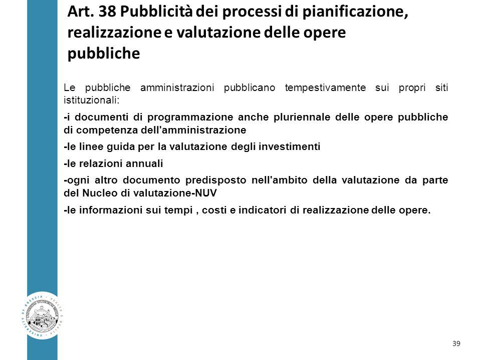 Art. 38 Pubblicità dei processi di pianificazione, realizzazione e valutazione delle opere pubbliche