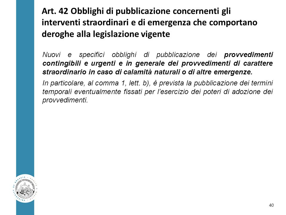 Art. 42 Obblighi di pubblicazione concernenti gli interventi straordinari e di emergenza che comportano deroghe alla legislazione vigente