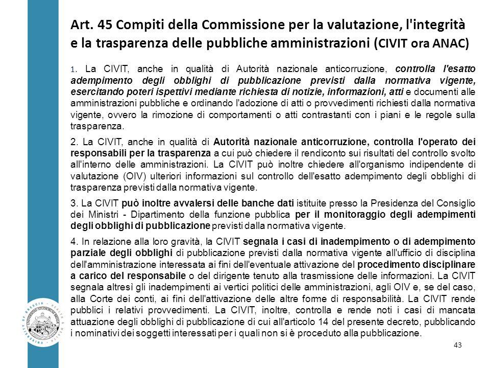 Art. 45 Compiti della Commissione per la valutazione, l integrità e la trasparenza delle pubbliche amministrazioni (CIVIT ora ANAC)