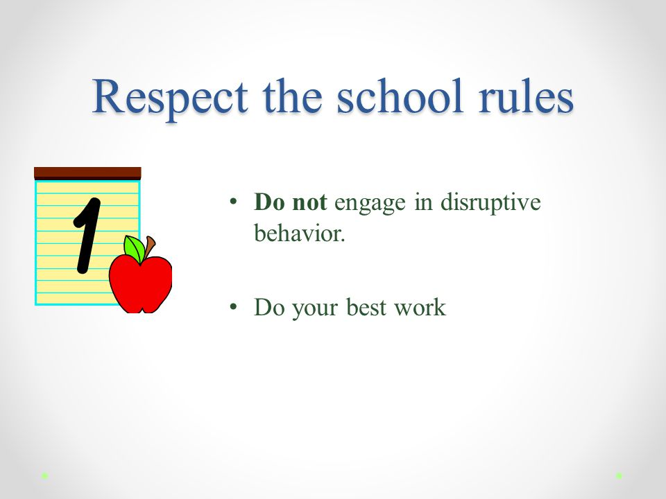 Respect the school rules