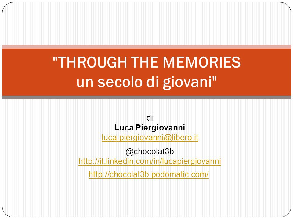 THROUGH THE MEMORIES un secolo di giovani