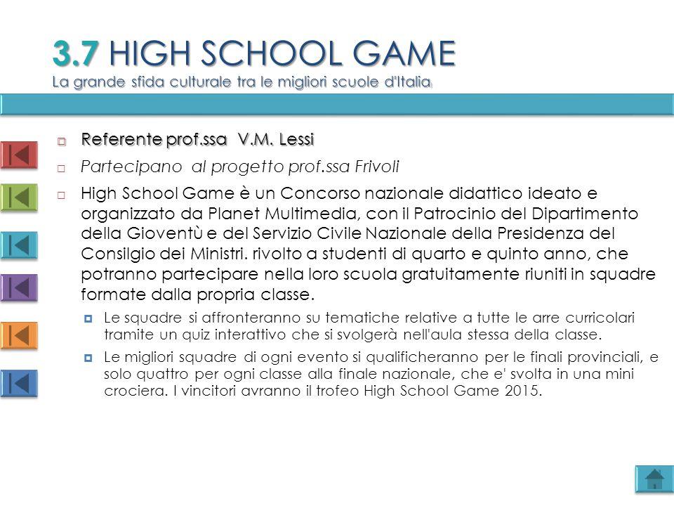 3.7 HIGH SCHOOL GAME La grande sfida culturale tra le migliori scuole d Italia)