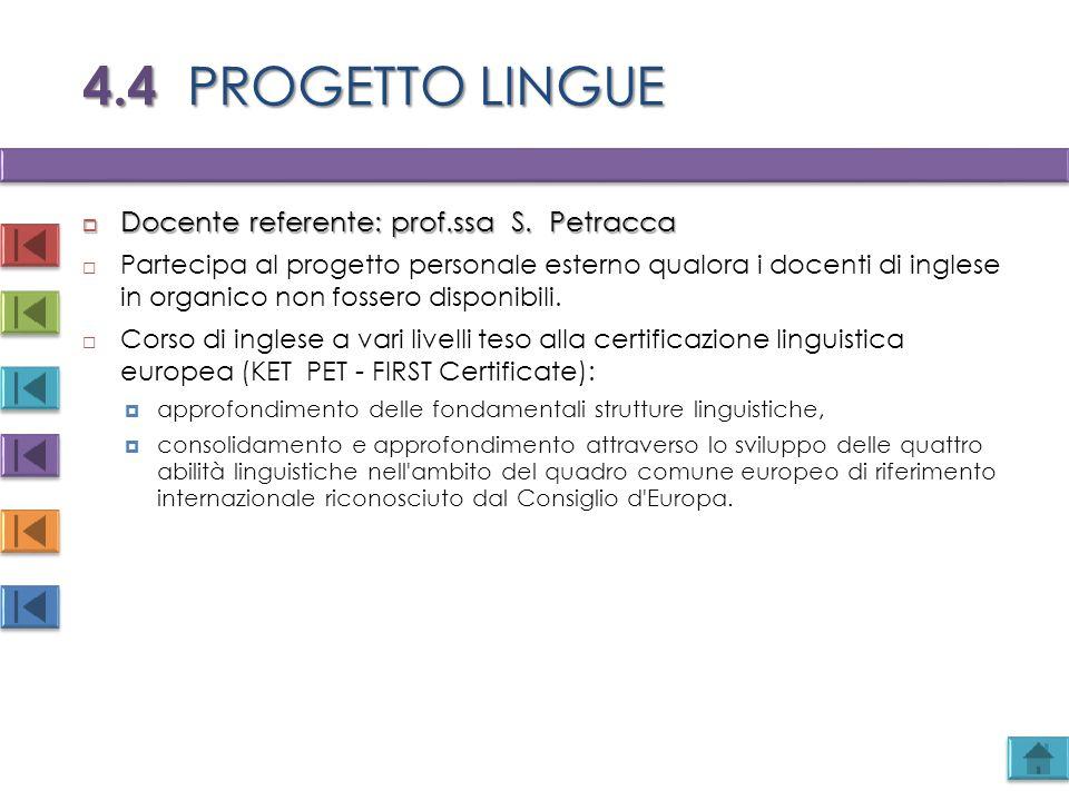 4.4 PROGETTO LINGUE Docente referente: prof.ssa S. Petracca