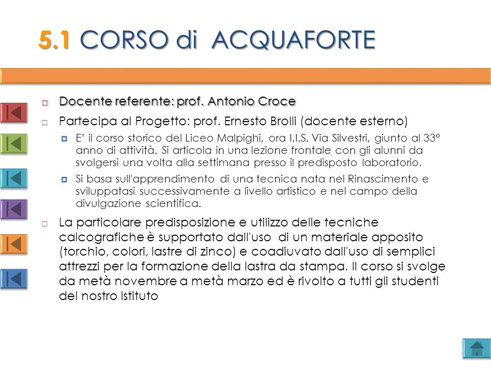 5.1 CORSO di ACQUAFORTE Docente referente: prof. Antonio Croce