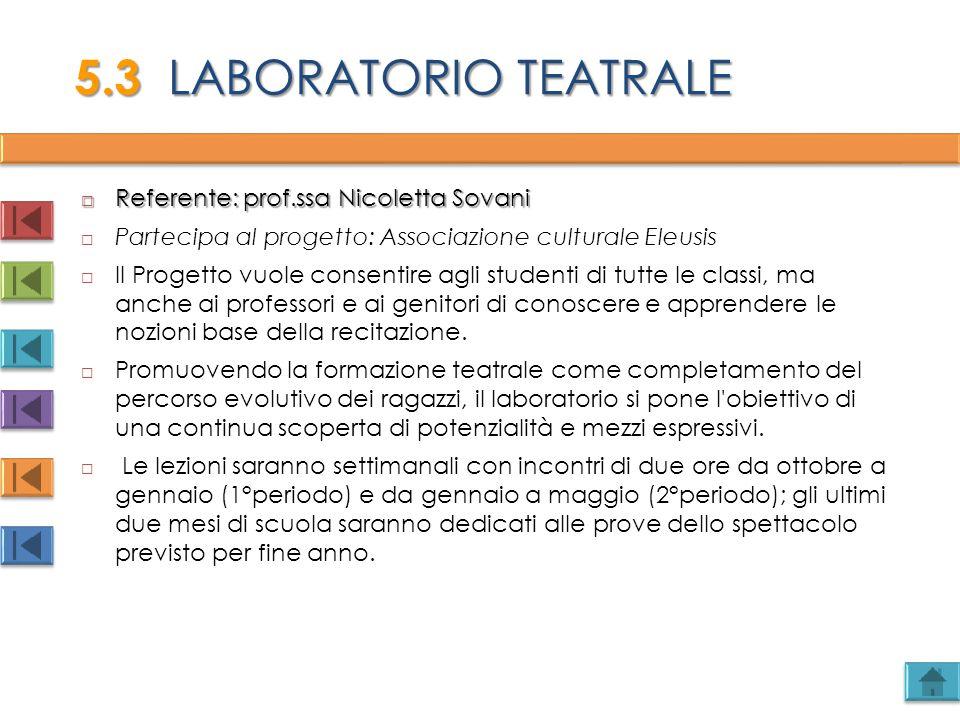 5.3 LABORATORIO TEATRALE Referente: prof.ssa Nicoletta Sovani