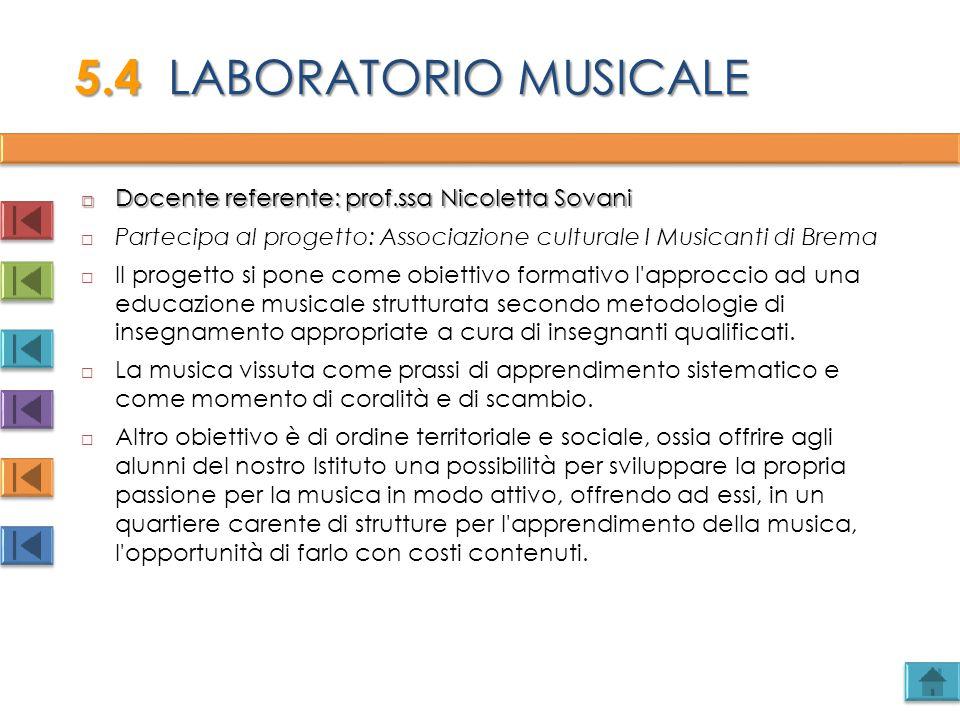 5.4 LABORATORIO MUSICALE Docente referente: prof.ssa Nicoletta Sovani