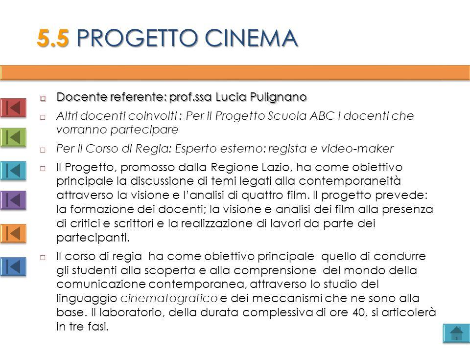 5.5 PROGETTO CINEMA Docente referente: prof.ssa Lucia Pulignano