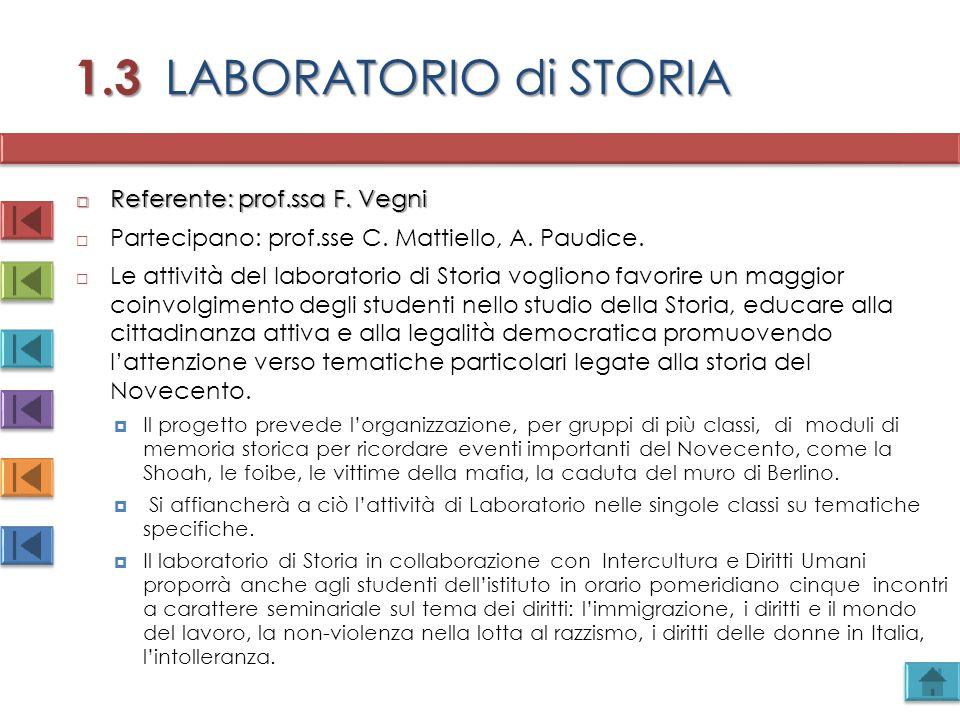 1.3 LABORATORIO di STORIA Referente: prof.ssa F. Vegni