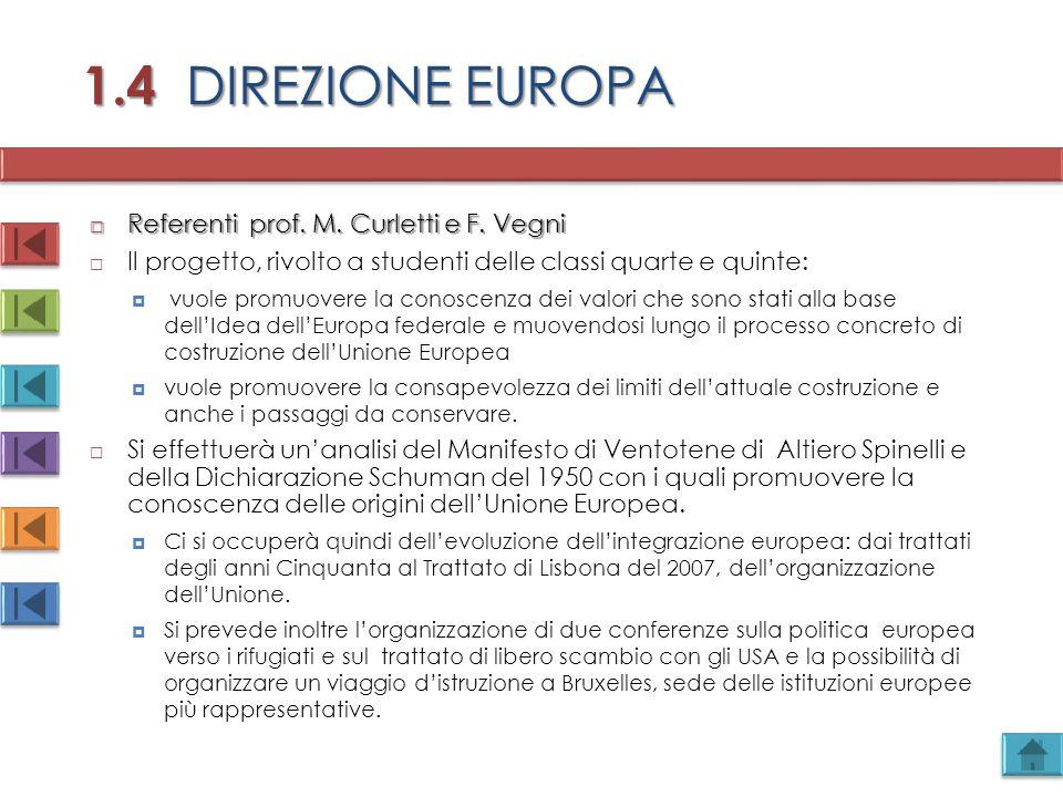 1.4 DIREZIONE EUROPA Referenti prof. M. Curletti e F. Vegni