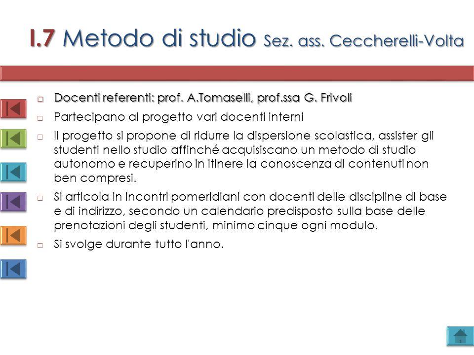 I.7 Metodo di studio Sez. ass. Ceccherelli-Volta