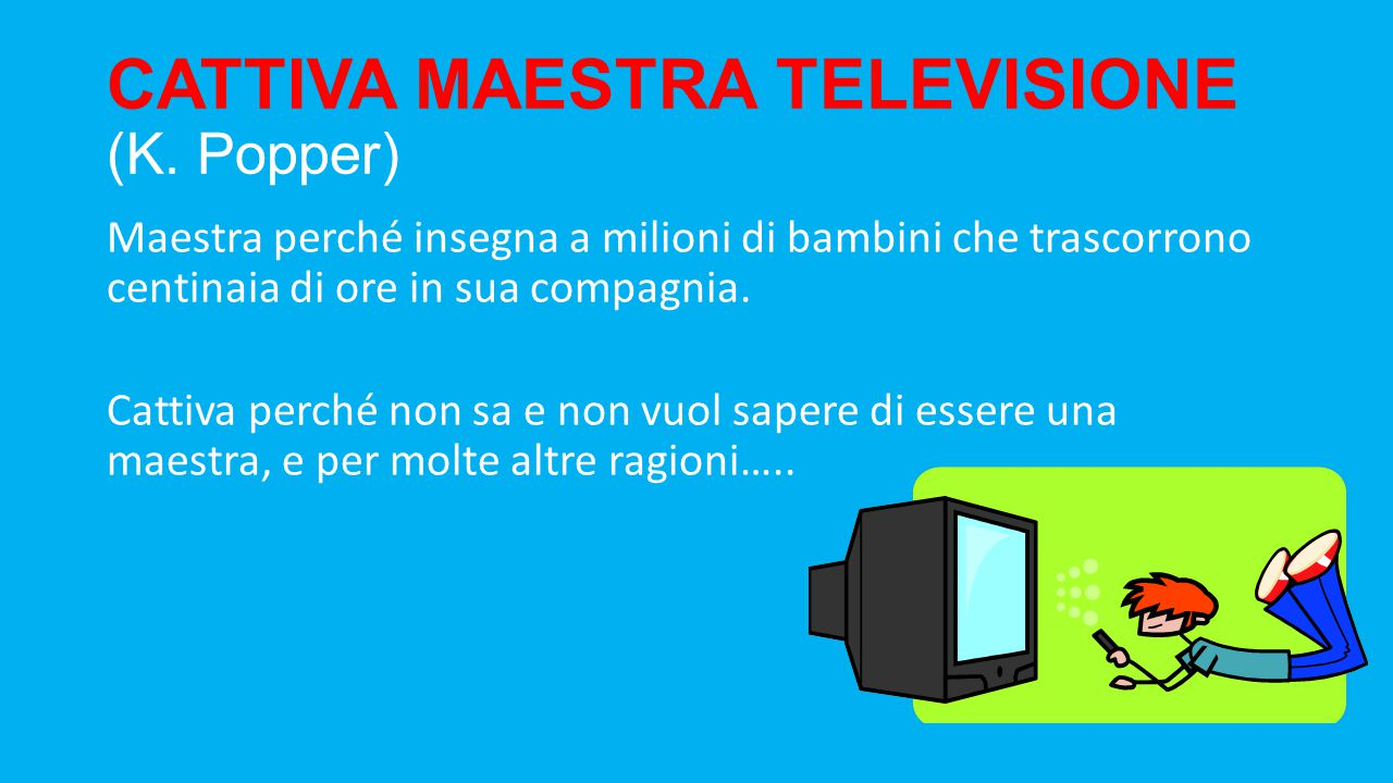 CATTIVA MAESTRA TELEVISIONE (K. Popper)