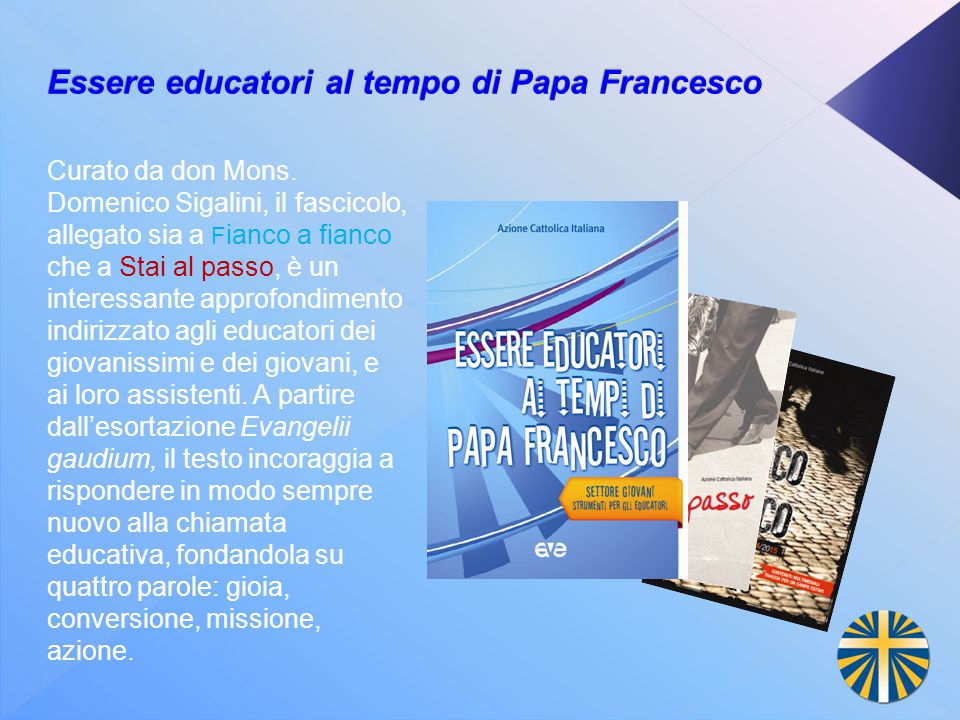 Essere educatori al tempo di Papa Francesco