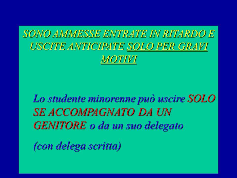 SONO AMMESSE ENTRATE IN RITARDO E USCITE ANTICIPATE SOLO PER GRAVI MOTIVI