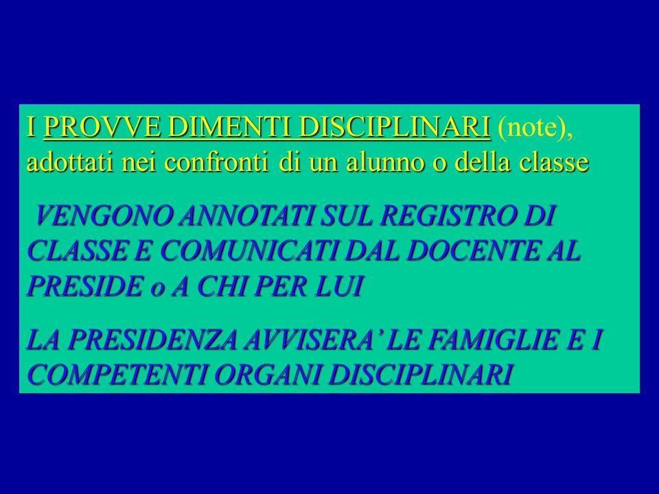 I PROVVE DIMENTI DISCIPLINARI (note), adottati nei confronti di un alunno o della classe
