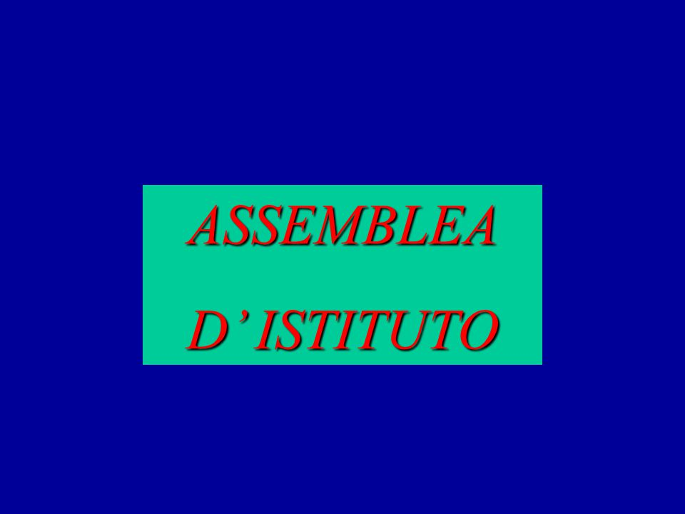 ASSEMBLEA D' ISTITUTO