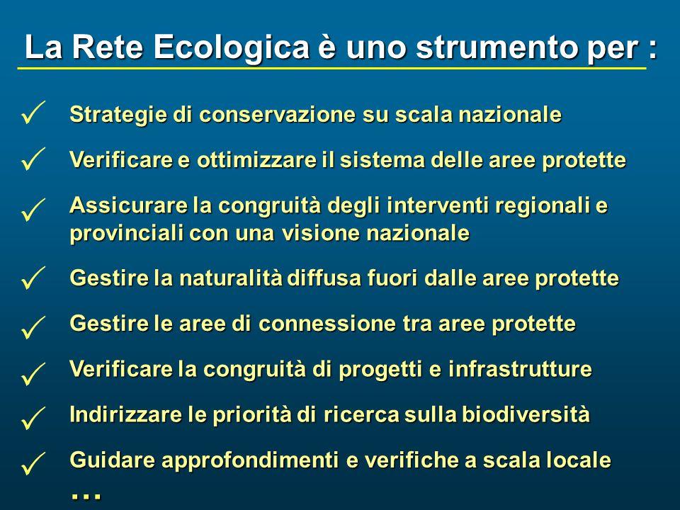         … La Rete Ecologica è uno strumento per :