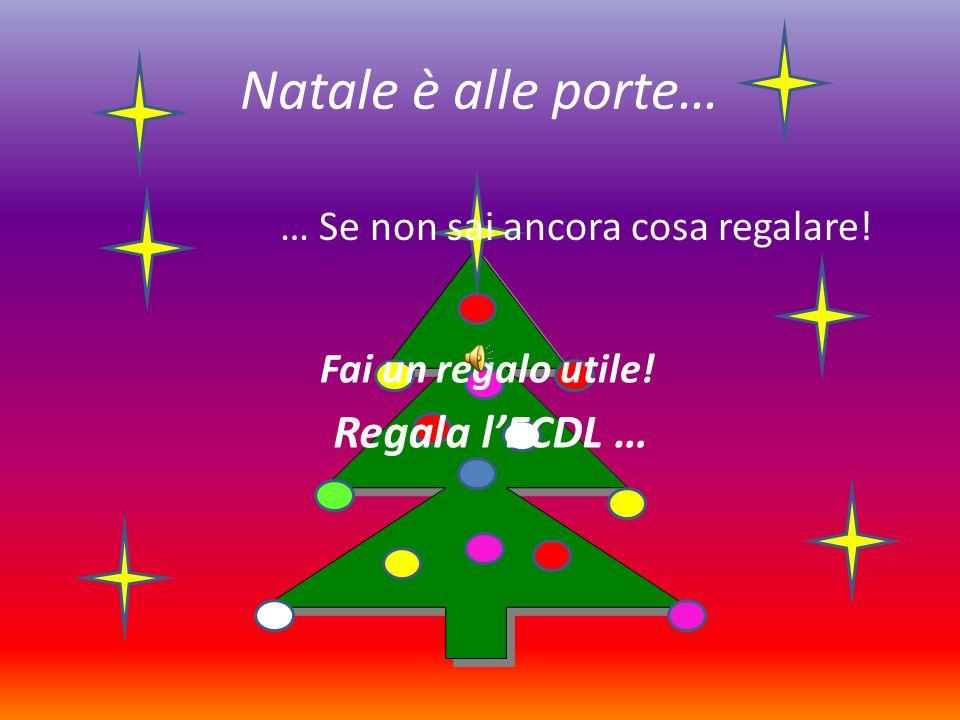 Natale è alle porte… Regala l'ECDL …