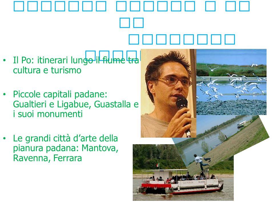 4° modulo: Verso la Pianura Padana e il Po Emanuele Ferrari