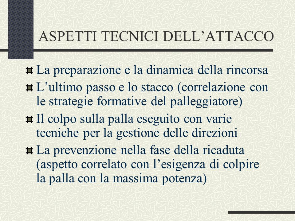 ASPETTI TECNICI DELL'ATTACCO