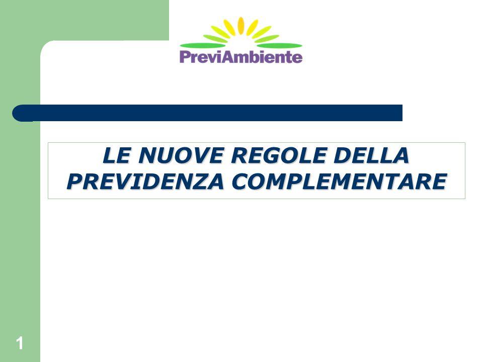 LE NUOVE REGOLE DELLA PREVIDENZA COMPLEMENTARE