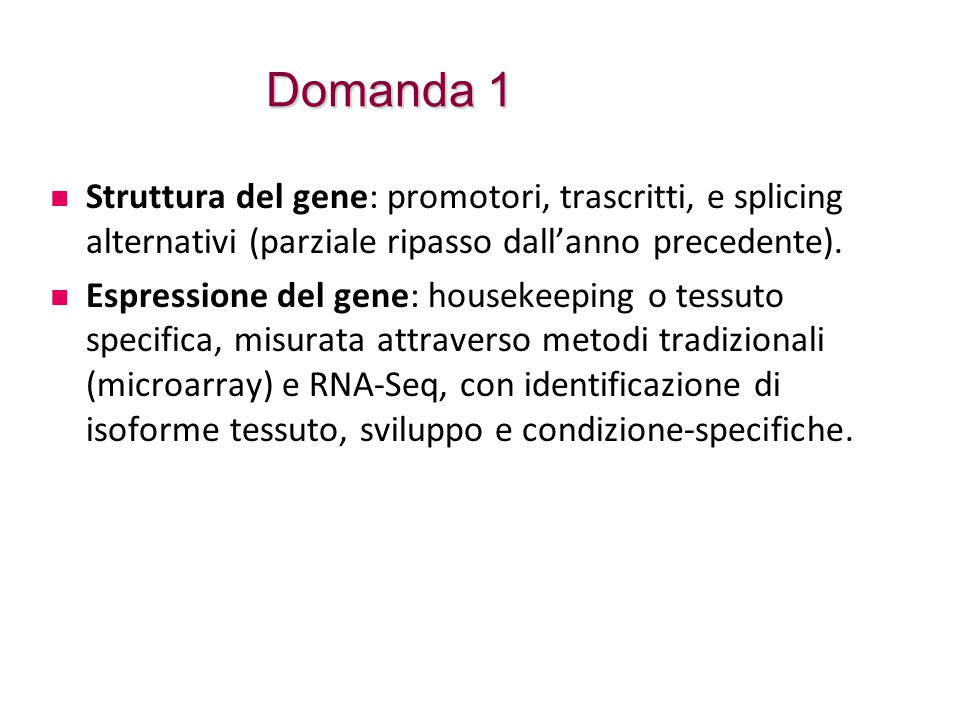 Domanda 1 Struttura del gene: promotori, trascritti, e splicing alternativi (parziale ripasso dall'anno precedente).