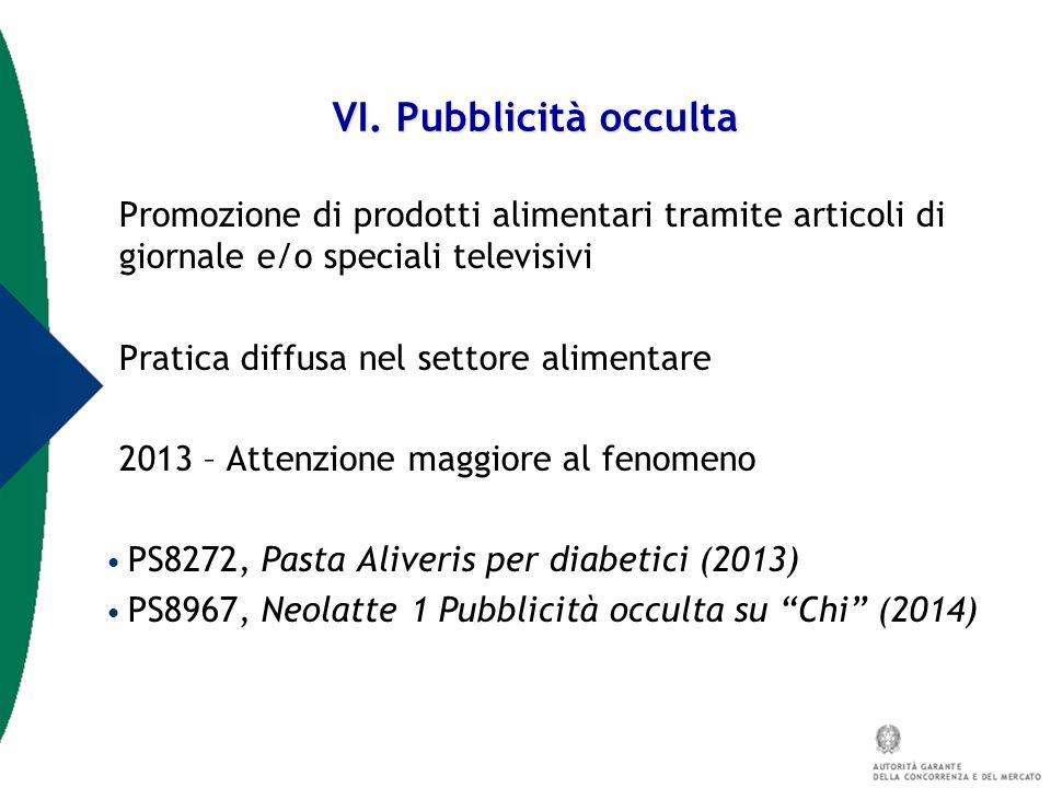 VI. Pubblicità occulta Promozione di prodotti alimentari tramite articoli di giornale e/o speciali televisivi.
