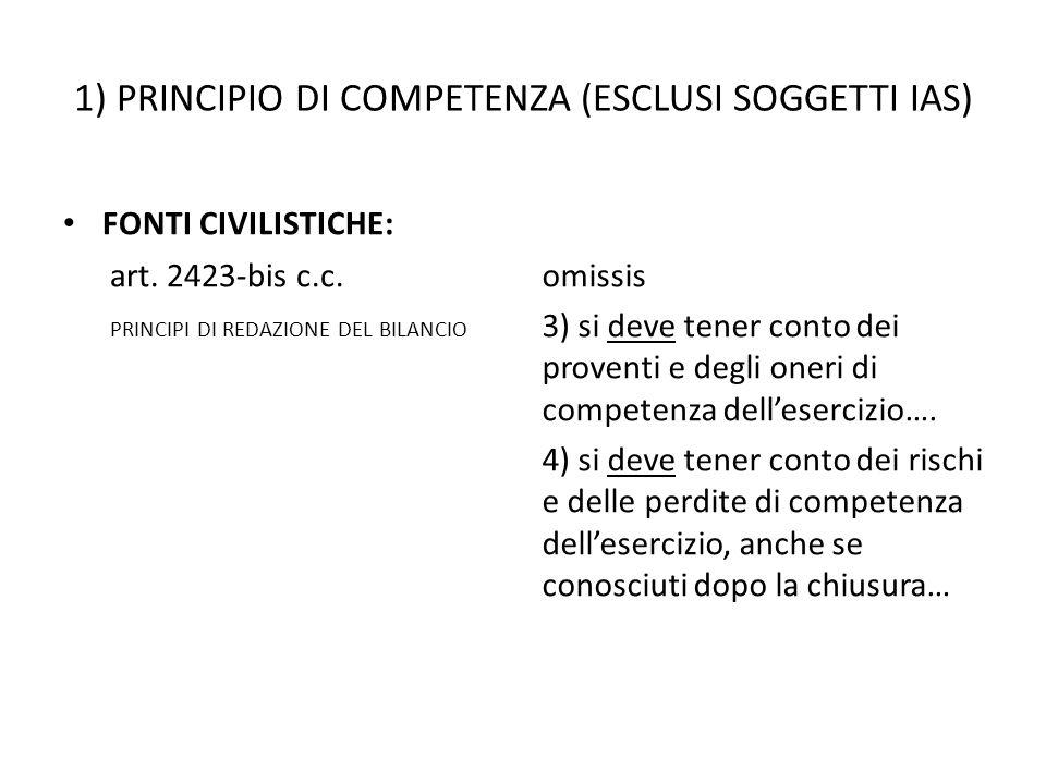 1) PRINCIPIO DI COMPETENZA (ESCLUSI SOGGETTI IAS)