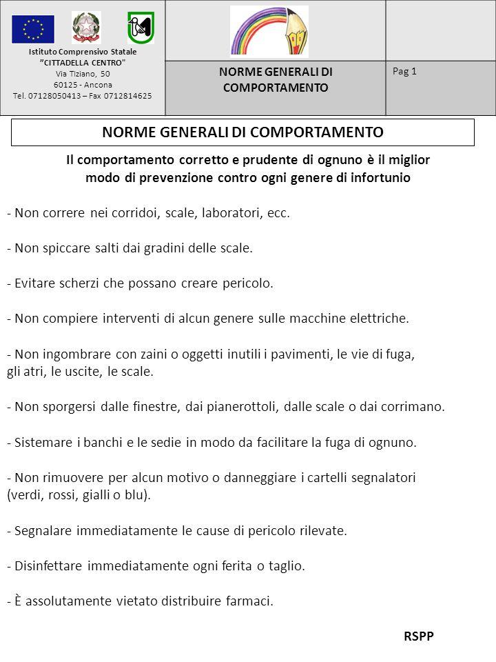 Istituto Comprensivo Statale NORME GENERALI DI COMPORTAMENTO