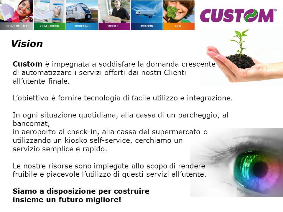 Custom è impegnata a soddisfare la domanda crescente di automatizzare i servizi offerti dai nostri Clienti all'utente finale.
