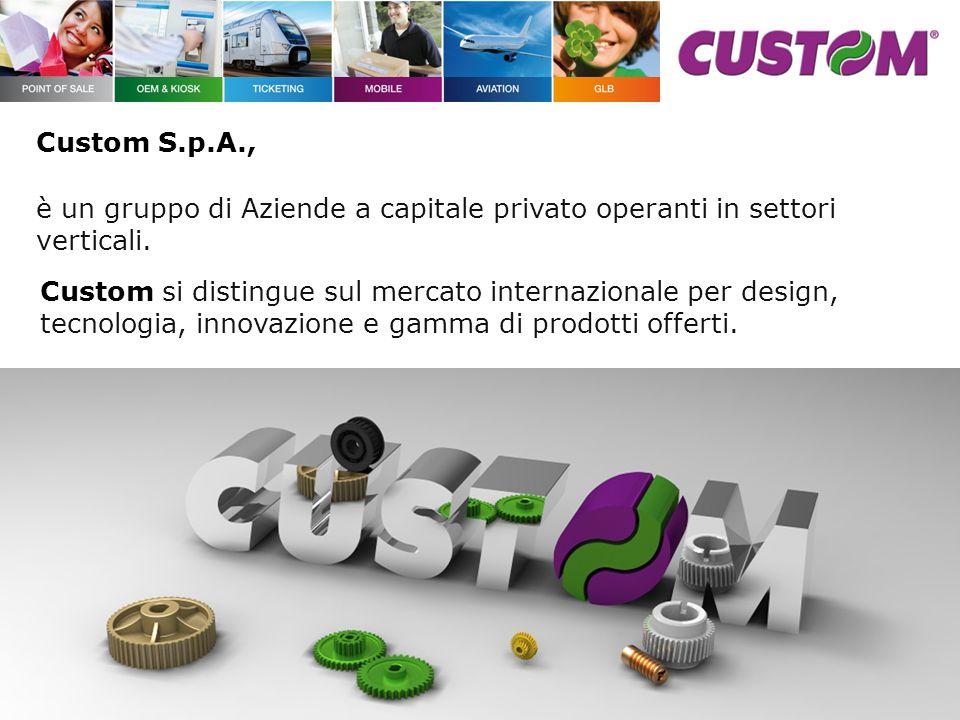 Custom S.p.A., è un gruppo di Aziende a capitale privato operanti in settori verticali. Custom si distingue sul mercato internazionale per design,