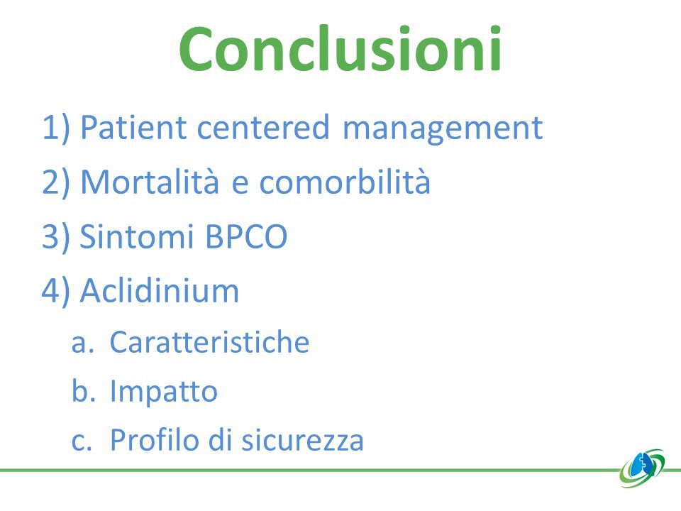 Conclusioni Patient centered management Mortalità e comorbilità