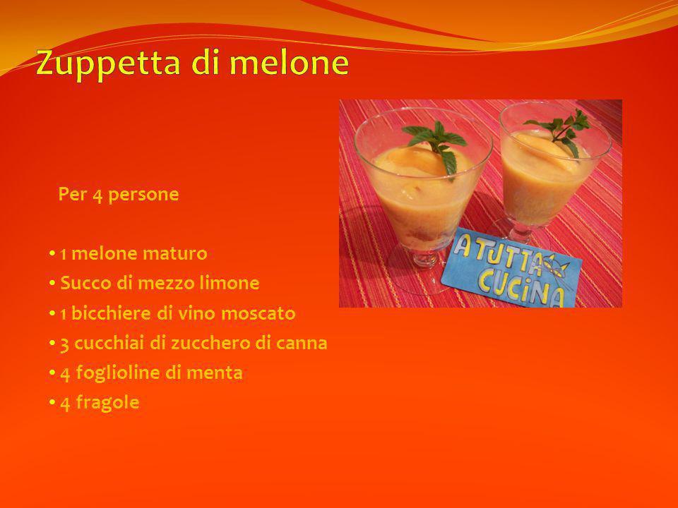 Zuppetta di melone Per 4 persone 1 melone maturo Succo di mezzo limone