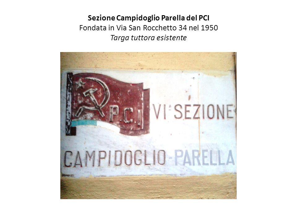 Sezione Campidoglio Parella del PCI Fondata in Via San Rocchetto 34 nel 1950 Targa tuttora esistente