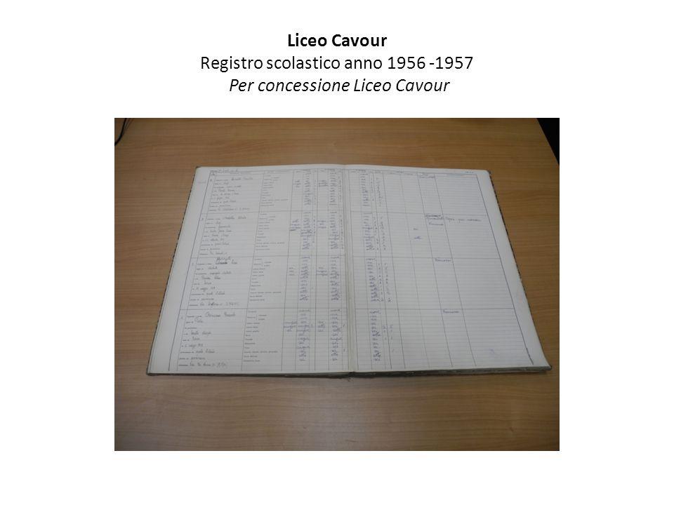 Liceo Cavour Registro scolastico anno 1956 -1957 Per concessione Liceo Cavour